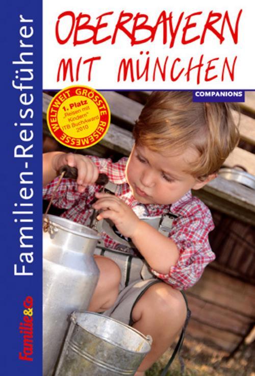 Familien-Reiseführer Oberbayern mit München 2010/2011