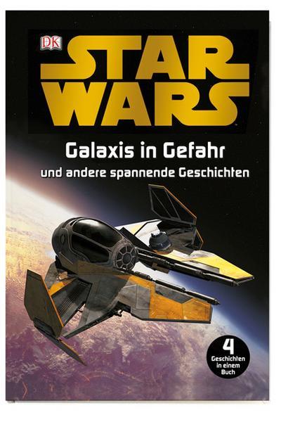 Star Wars Galaxis in Gefahr und andere spannende Geschichten