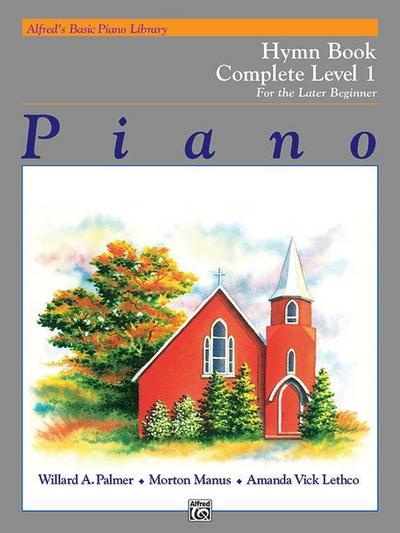 Alfred's Basic Piano Course Hymn Book: Complete 1 (1a/1b)