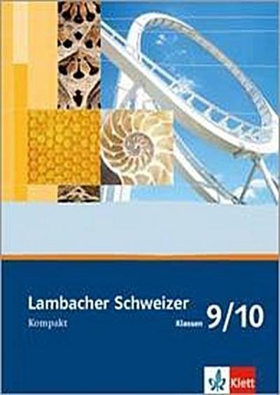 Lambacher Schweizer. 9. und 10. Schuljahr. Kompakt