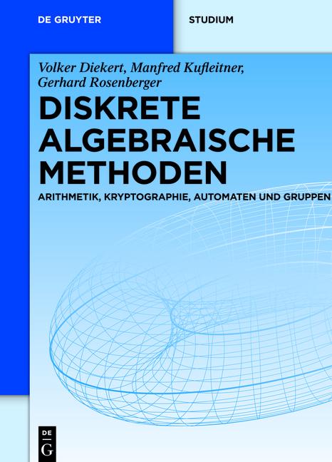 Diskrete algebraische Methoden Volker Diekert