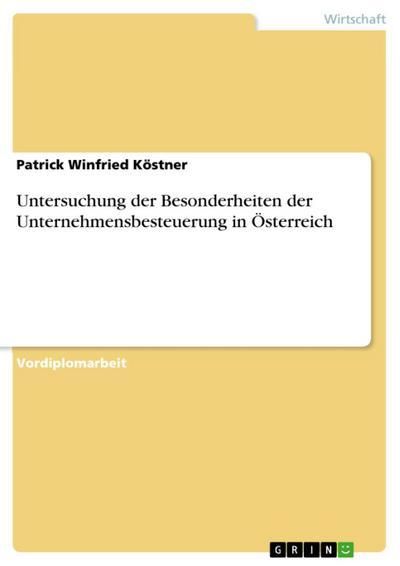 Untersuchung der Besonderheiten der Unternehmensbesteuerung in Österreich