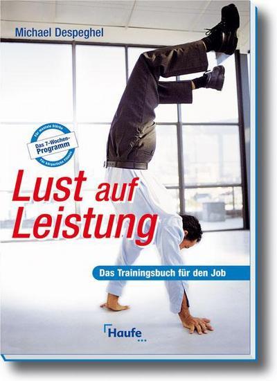 Lust auf Leistung - Das Trainingsbuch für den Job
