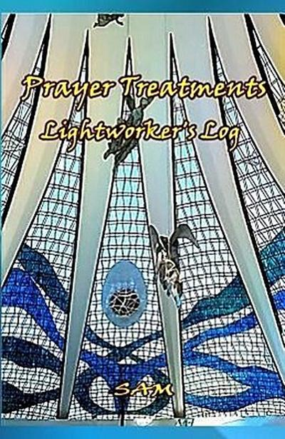 Prayer Treatments: Lightworker's Log