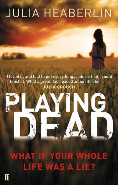 Playing Dead - Faber And Faber Ltd. - Taschenbuch, , Julia Heaberlin, ,