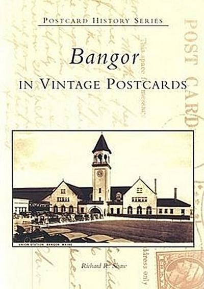 Bangor in Vintage Postcards