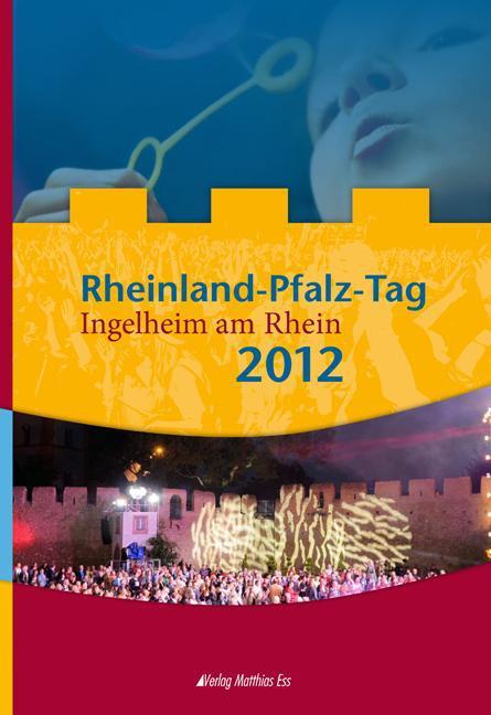 Rheinland-Pfalz-Tag 2012 Ingelheim am Rhein