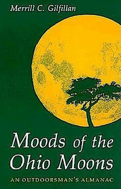 Moods of the Ohio Moons: An Outdoorsman's Almanac