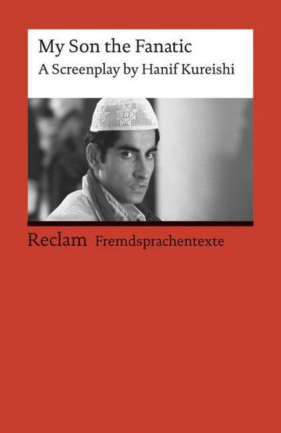 My Son the Fanatic: A Screenplay by Hanif Kureishi. (Fremdsprachentexte) (Reclams Universal-Bibliothek)