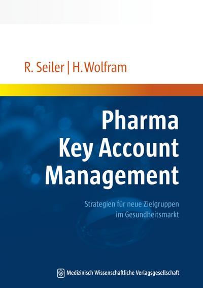 Pharma Key Account Management: Strategien für neue Zielgruppen im Gesundheitsmarkt