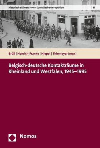 Belgisch-deutsche Kontakträume in Rheinland und Westfalen, 1945-1995