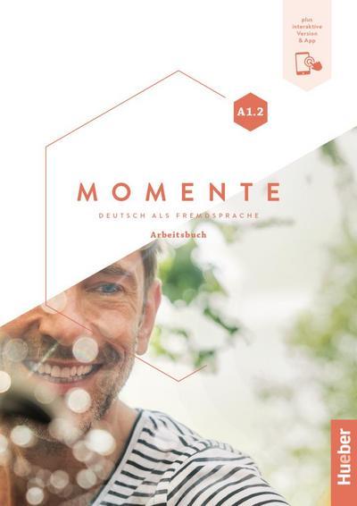 Momente A1.2 - Arbeitsbuch plus interaktive Version