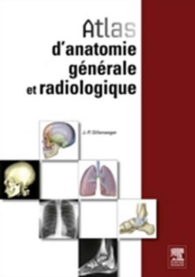 Atlas d'anatomie generale et radiologique