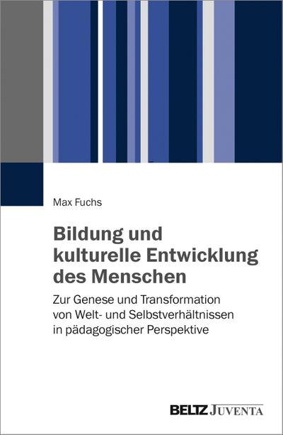 Bildung und kulturelle Entwicklung des Menschen