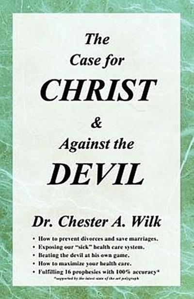 The Case for Christ and Against the Devil