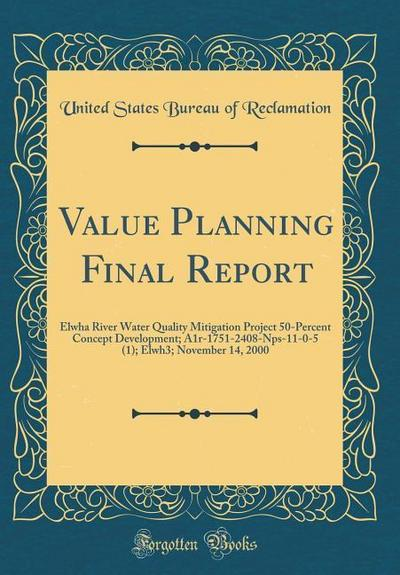 Value Planning Final Report: Elwha River Water Quality Mitigation Project 50-Percent Concept Development; A1r-1751-2408-Nps-11-0-5 (1); Elwh3; Nove