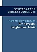 'Der Name der Jungfrau war Maria' (Lk 1,27)