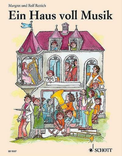 EIN HAUS VOLL MUSIK : BILDERBUCH MIT  TEXTEN (OHNE NOTEN)  RETTICH, ROLF, ILLUSTRATIONEN