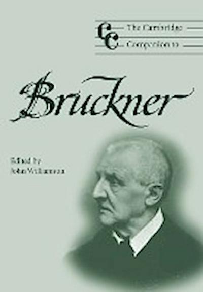 The Cambridge Companion to Bruckner
