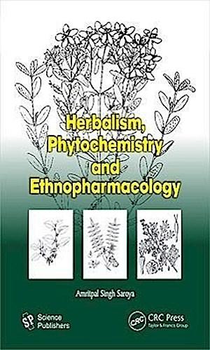 Herbalism, Phytochemistry and Ethnopharmacology Amritpal