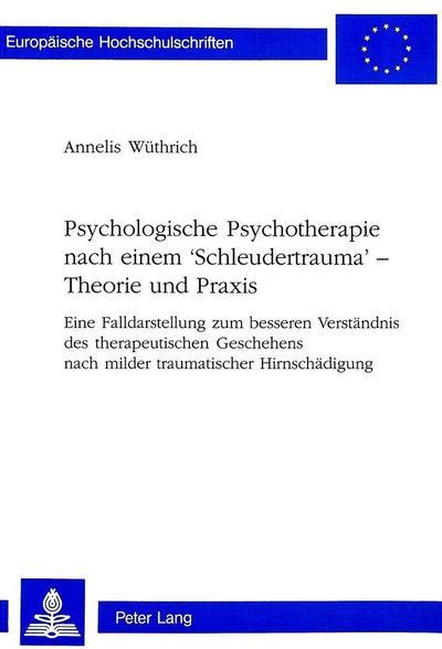 Psychologische Psychotherapie nach einem 'Schleudertrauma' - Theorie und Praxis