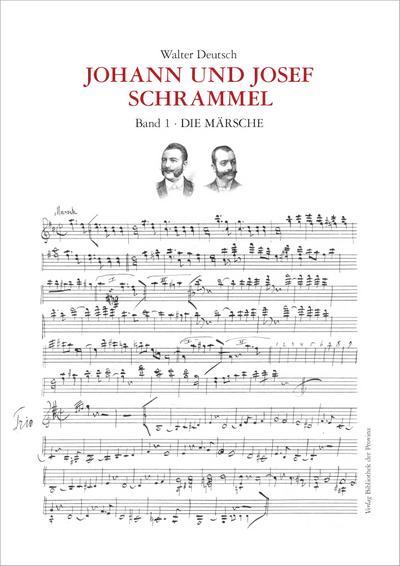 Die Kompositionen der Brüder Johann und Josef Schrammel · Band 1: Die Märsche, m. 1 Audio-CD