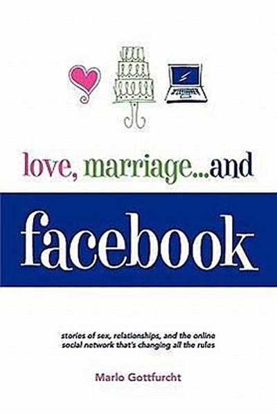 Love, Marriage. . .and Facebook