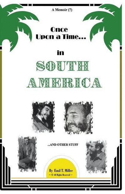 Once Upon A Time in South America: A Forbidden Memoir?