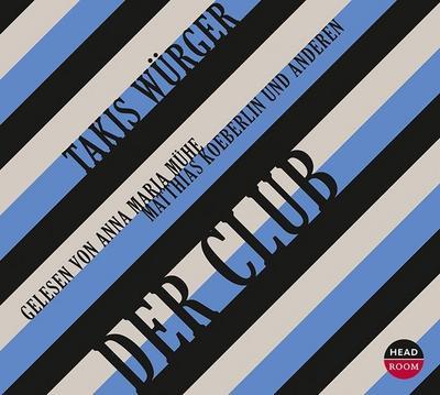 Der Club - Headroom Sound Production - Audio CD, Deutsch, Takis Würger,Anna Maria Mühe (Schauspielerin),Matthias Köberlin (Schauspieler),Jonas Minthe (Schauspieler), ,