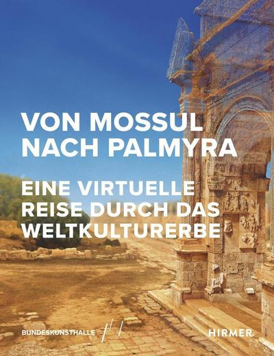 Von Mossul nach Palmyra