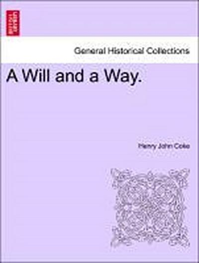 A Will and a Way. Vol. II