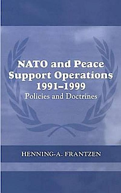 NATO and Peace Support Operations, 1991-1999: Policies and Doctrines