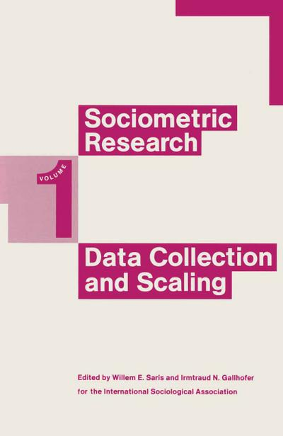 Sociometric Research: Vol.1: Data Collection And Scaling