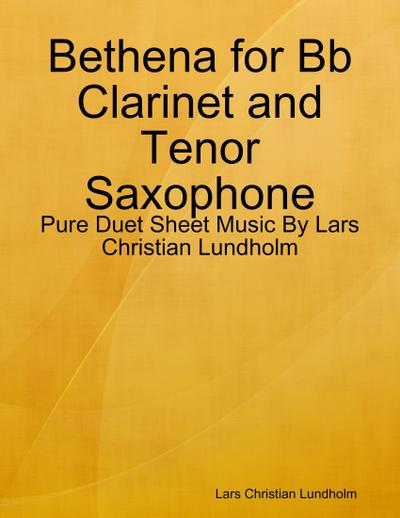 Bethena for Bb Clarinet and Tenor Saxophone - Pure Duet Sheet Music By Lars Christian Lundholm