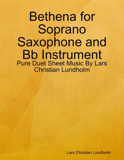 Bethena for Soprano Saxophone and Bb Instrument - Pure Duet Sheet Music By Lars Christian Lundholm