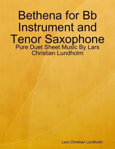 Bethena for Bb Instrument and Tenor Saxophone - Pure Duet Sheet Music By Lars Christian Lundholm