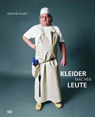 Herlinde Koelbl. Kleider machen Leute