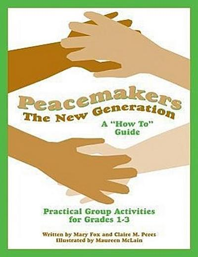 Peacemakers: The New Generation - A 'How To' Guide