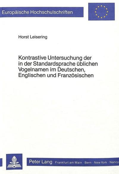 Kontrastive Untersuchung der in der Standardsprache üblichen Vogelnamen im Deutschen, Englischen und Französischen