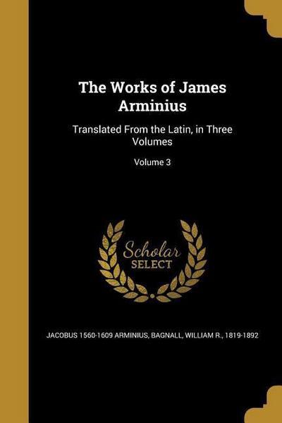 WORKS OF JAMES ARMINIUS