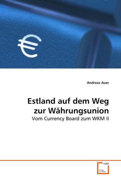 Estland auf dem Weg zur Währungsunion