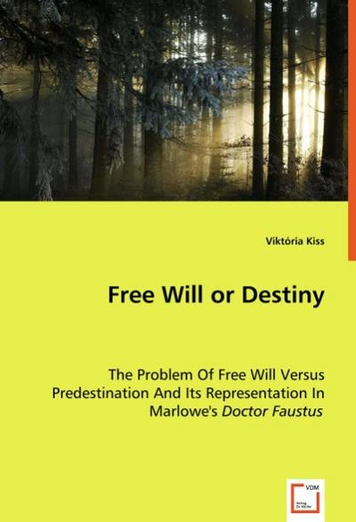 Free Will or Destiny