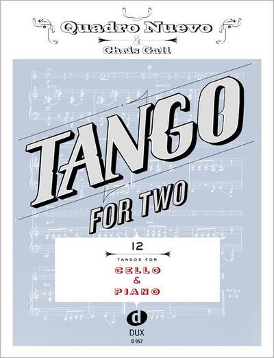 Tango for Two. 12 Tangos for Cello & Piano