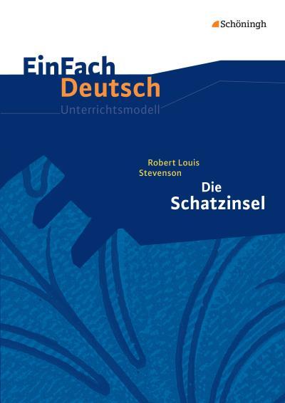 Die Schatzinsel. EinFach Deutsch Unterrichtsmodelle
