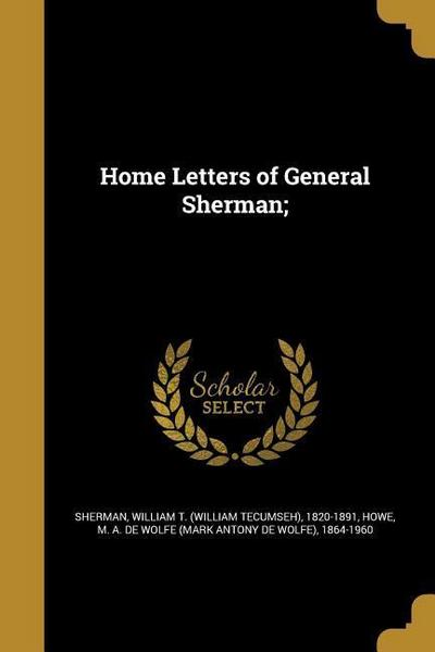 HOME LETTERS OF GENERAL SHERMA
