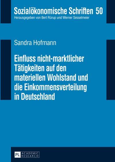 Einfluss nicht-marktlicher Tätigkeiten auf den materiellen Wohlstand und die Einkommensverteilung in Deutschland