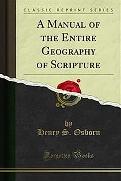 A Manual of the Entire Geography of Scripture