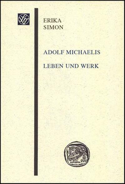 Adolf Michaelis - Leben und Werk
