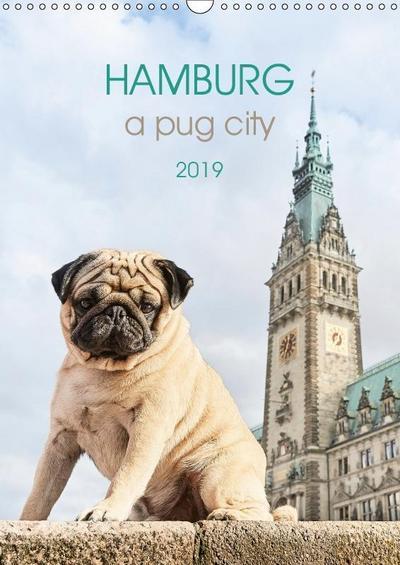 Hamburg - a pug city (Wall Calendar 2019 DIN A3 Portrait)