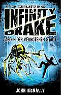 Infinity Drake – Jagd in der verbotenen Stadt; Band 2; Infinity Drake; Übers. v. Dreller, Christian; Deutsch